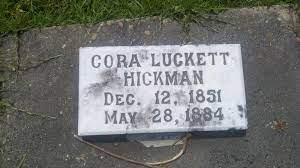Cora Hickman (Luckett) (1851 - 1884) - Genealogy