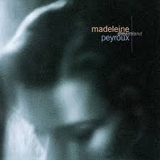 <b>Dreamland</b> - <b>Madeleine Peyroux</b>