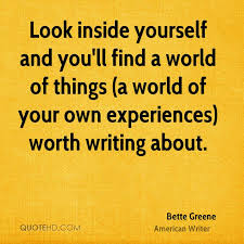 Quotes About Looking Inside Yourself Best of Bette Greene Quotes QuoteHD