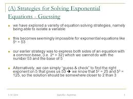 solving exponents with logs math a strategies for solving exponential equations guessing we have explored a