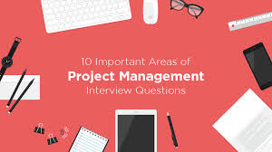 Questions To Ask Interviewer 10 Important Areas Of Project Management Interview Questions