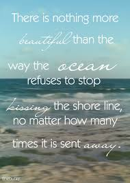 Beautiful Ocean Quotes Best of One Of My Favorite Quotes There Is Nothing More Beautiful Than