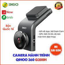 Bản Quốc Tế] Camera hành trình Qihoo 360 G300H Dash Cam giá cạnh tranh