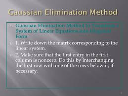 gaussian elimination method to transform a system of linear equations into diagonal form 1