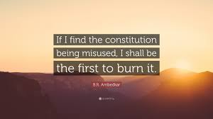 """Constitution Quotes Cool BR Ambedkar Quote """"If I Find The Constitution Being Misused I"""