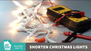 How To Make A Short String Of Christmas Lights Shorten Christmas Lights How To