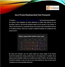 Ppt Use Of Product Roadmap Gantt Chart Powerpoint