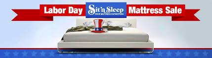 Labor Day Mattress Sale Browse Labor Day Mattress Sales Sit n Sleep