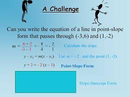 a challenge can you write the equation of a line in point slope form that