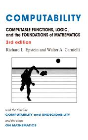 computability computable functions logic and the foundations of computability computable functions logic and the foundations of mathematics richard l epstein walter a carnielli 9780981550725 com books