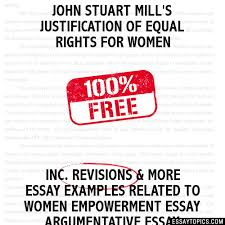 john stuart mill s justification of equal rights for women essay john stuart mill s justification of equal rights for women hide essay types