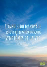 Les Plus Belles Citations De Voyage Go Voyages Le Blog De Voyage