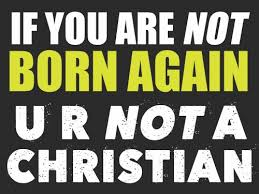 Image result for if you're not a born again christian