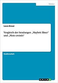 She joined the sed in 1986 and left it in 1991. Amazon Fr Vergleich Der Sendungen Maybrit Illner Und Mots Croises Breuer Laura Livres