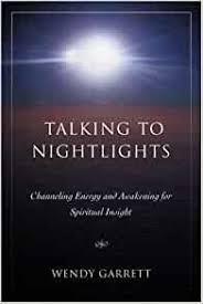 Amazon.com: Talking to Nightlights: Channeling Energy and Awakening for  Spiritual Insight (9780595419197): Garrett, Wendy: Books