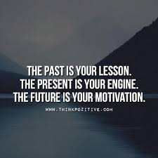 Image result for quotes about using the past to make a better future