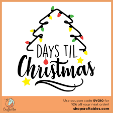 Using this countdown clock, you can easily view number of days remaining until christmas, julian christmas, and new year. Free Christmas Countdown Svg Cut File Craftables