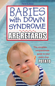 down syndrome memes | quickmeme via Relatably.com