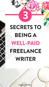 ideas about writing jobs writing sites the 3 secrets to being a well paid lance writer need to a consistent lance writing job successful lancers know the secrets to being