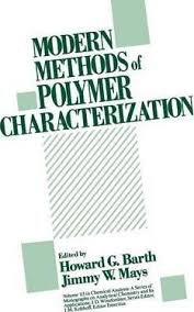 Methods Of Characterization Modern Methods Of Polymer Characterization Howard G Barth