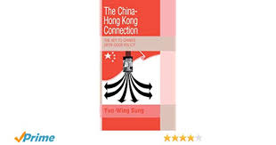 the china hong kong connection the key to china s open door policy trade and development yun wing sung 9780521382458 amazon books