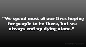 Quotes About Dying Awesome Sad Quotes About Death And Dying On QuotesTopics