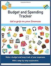 Keep Track Of Your Finances Budget And Spending Tracker Get A Grip On Your Finances