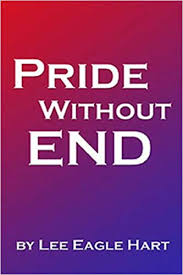 Pride Without End: Lee Eagle Hart: 9780805993646: Amazon.com: Books