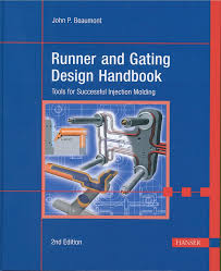 Runner And Gating Design Handbook Tools For Successful Injection Molding Runner And Gating Design Handbook 2e Tools For Successful