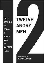 "twelve angry men true stories of being a black man in america  the essays that comprise ""twelve angry men"" give urgent testimony to the ongoing emotional and social currency of race in our time and of blackness"