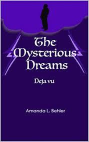 The Mysterious Dreams: Deja Vu by Amanda Behler