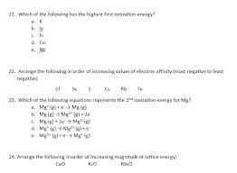question which of the following has the highest first ionization energy a k b sr c fr d co e nb