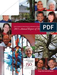 The Lutheran Theological Seminary at Philadelphia 2013 Annual Report of  Donors
