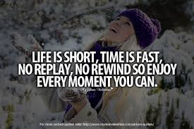Short Quotes About Time Interesting Life Is Short Time Is Fast