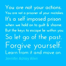 Forgive Yourself Quotes Amazing Quotes About Self Imprisonment 48 Quotes