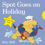 Image result for spot goes on holiday