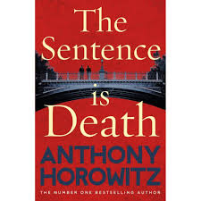 The Sentence Is Death Hawthorne 2 By Anthony Horowitz