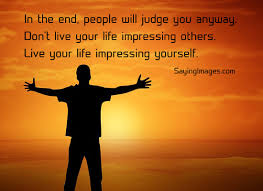 Live Life For Yourself Quotes Best Of Daily Quotes Live Your Life Impressing Yourself Mactoons