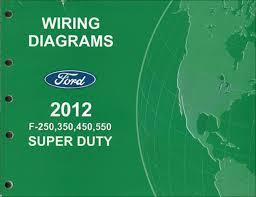 2012 ford f 250 thru 550 super duty wiring diagram manual original
