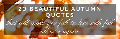 Autumn Quotes Amazing 48 Beautiful Autumn Quotes That Will Make You Fall In Love With Fall