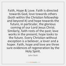 Love Faith Hope Quotes Interesting Faith Hope Love Faith Is Directed Towards God Love Towards