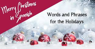 Here is the jist of the song: Merry Christmas In Spanish Words And Phrases For The Holidays