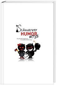 Schwarzer Humor Witze Buch Bei Weltbildde Online Bestellen