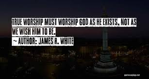 Worship Quotes 41 Wonderful Top 24 Quotes Sayings About God Worship