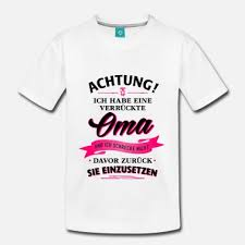 Suchbegriff Sprüche Oma T Shirts Online Bestellen Spreadshirt
