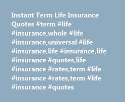 instant term life insurance quotes term life insurance whole life