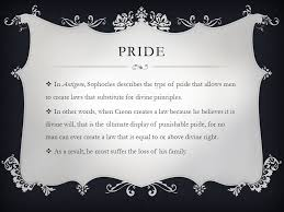 three theban plays themes ppt pride in antigone sophocles describes the type of pride that allows men to create laws