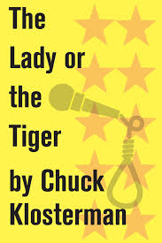 the lady or the tiger ebook by chuck klosterman official the lady or the tiger 9781451625141 hr