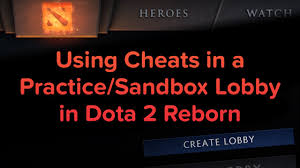 using cheats in a practice sandbox lobby in dota 2 reborn youtube
