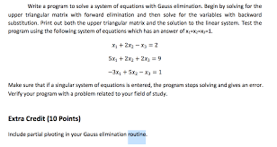 image for write a program to solve a system of equations with gauss elimination begin